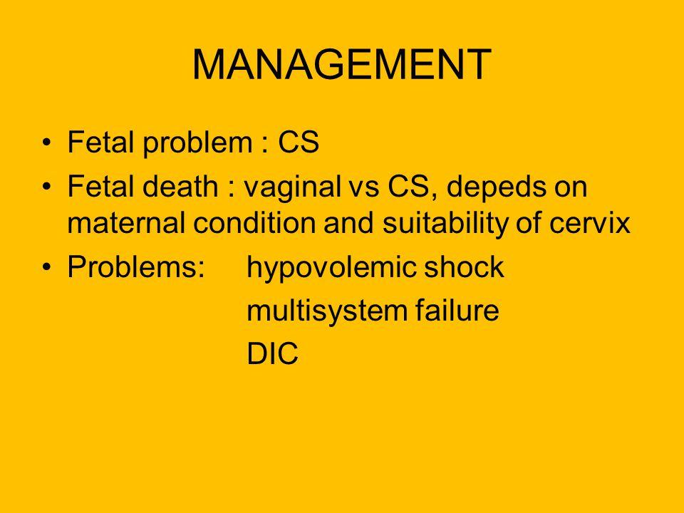 MANAGEMENT Fetal problem : CS