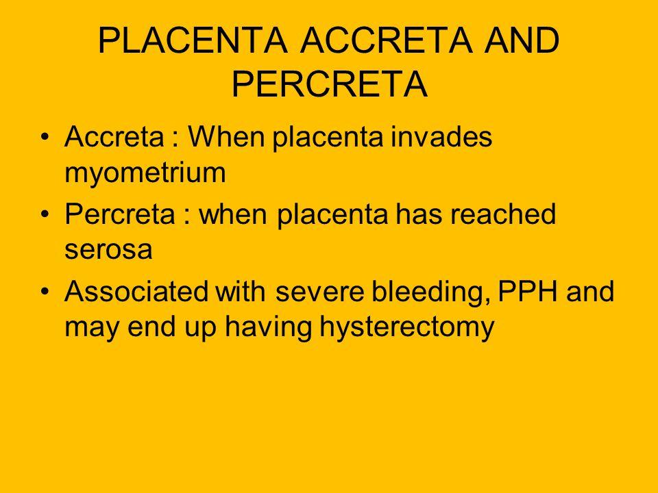 PLACENTA ACCRETA AND PERCRETA