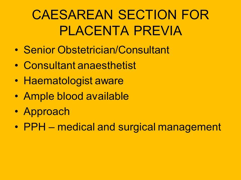 CAESAREAN SECTION FOR PLACENTA PREVIA