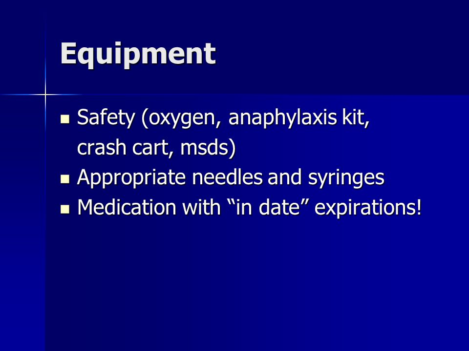 Equipment Safety (oxygen, anaphylaxis kit, crash cart, msds)