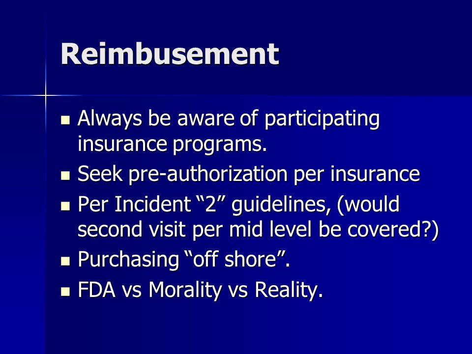 Reimbusement Always be aware of participating insurance programs.