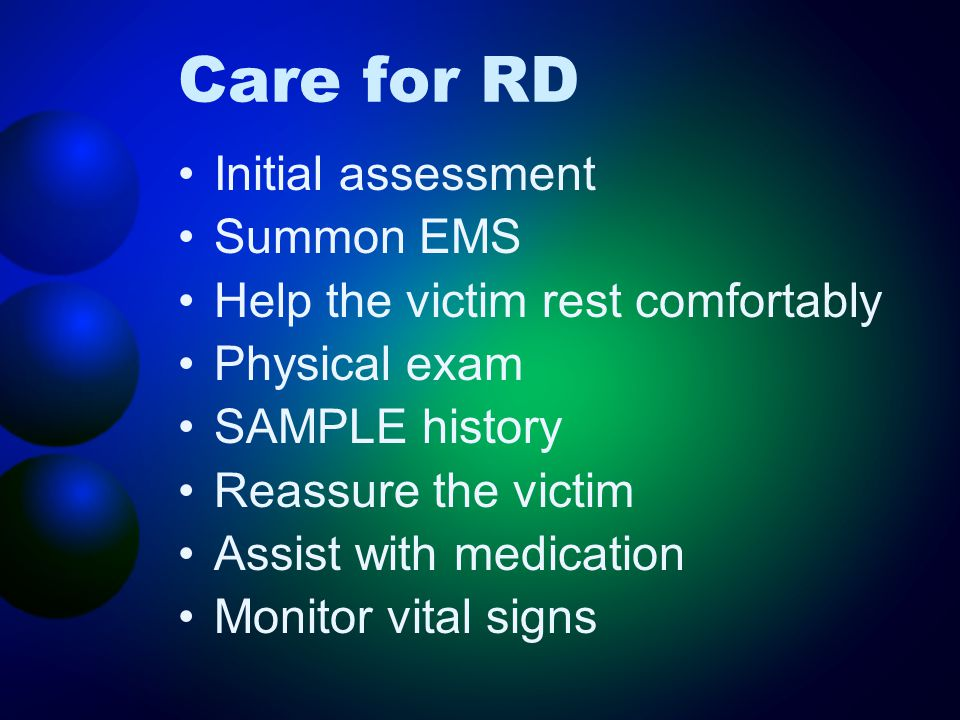Care for RD Initial assessment Summon EMS