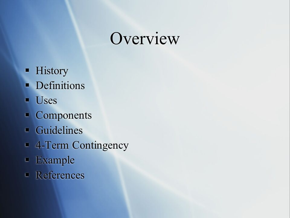 Overview History Definitions Uses Components Guidelines