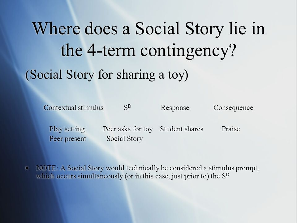 Where does a Social Story lie in the 4-term contingency