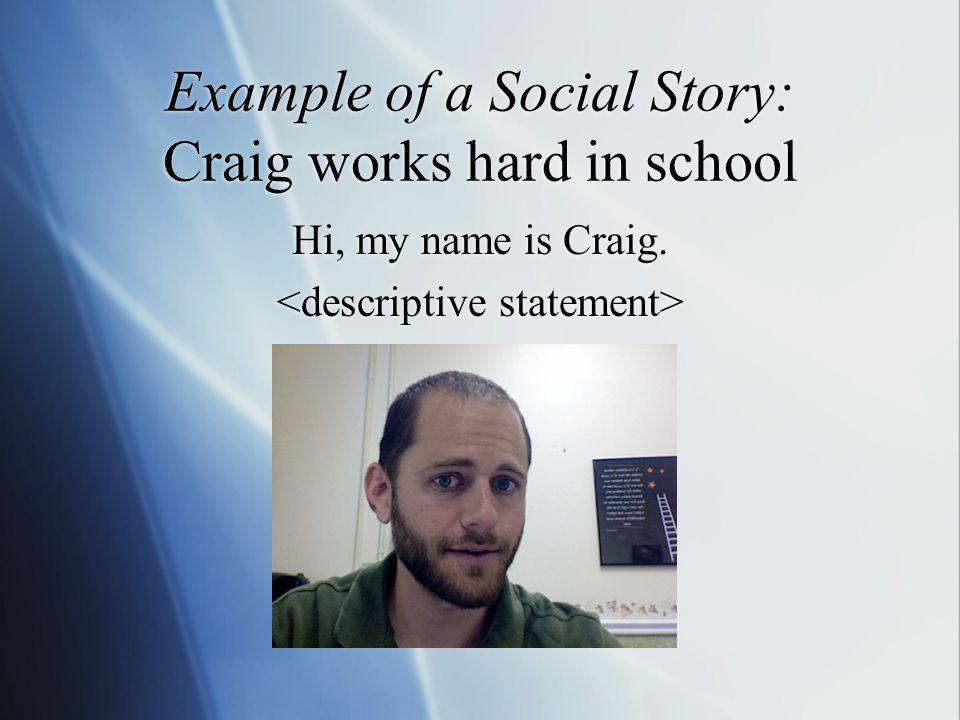 Example of a Social Story: Craig works hard in school