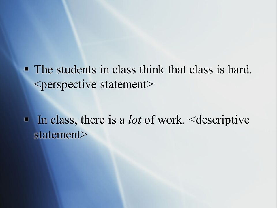 The students in class think that class is hard