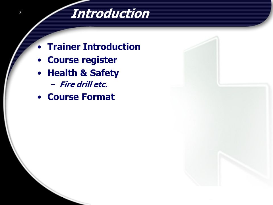 Introduction Trainer Introduction Course register Health & Safety
