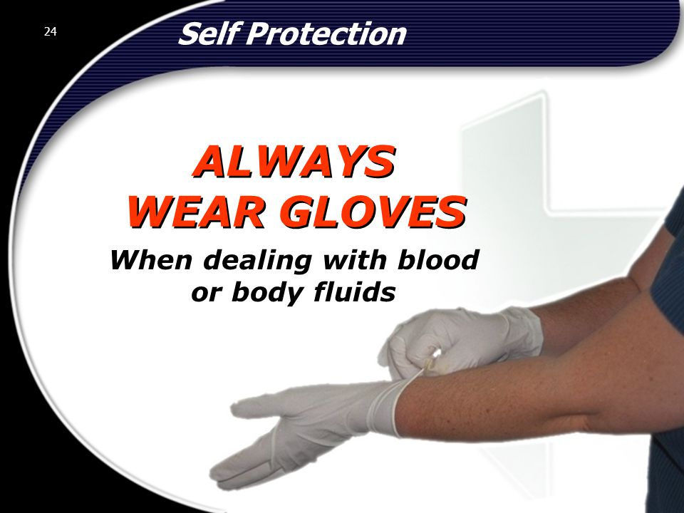 When dealing with blood or body fluids