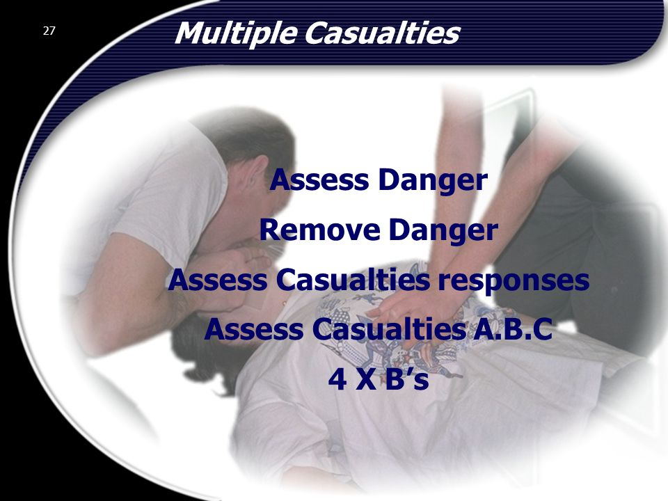 Assess Casualties responses