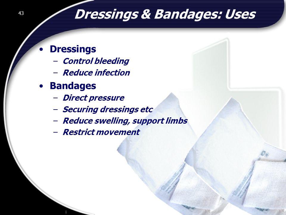 Dressings & Bandages: Uses
