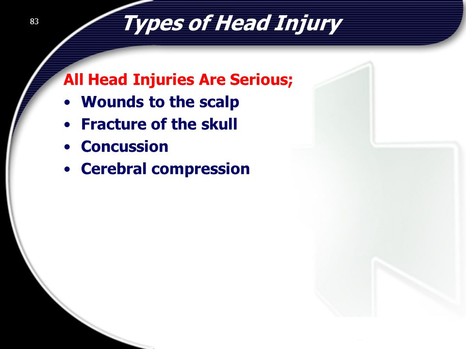 Types of Head Injury All Head Injuries Are Serious;