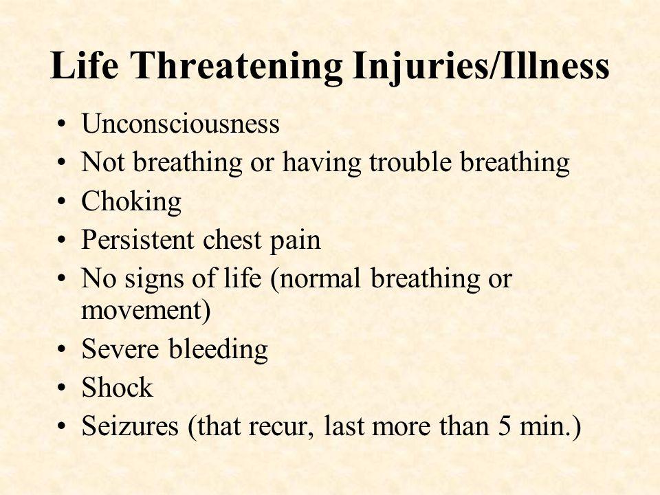 Life Threatening Injuries/Illness