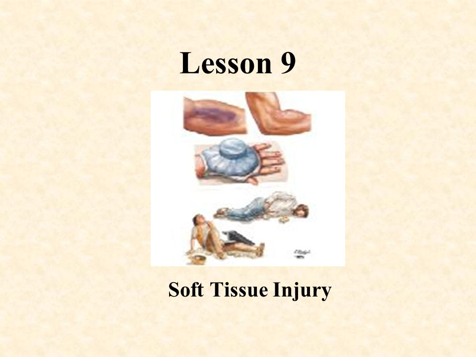 Lesson 9 Soft Tissue Injury