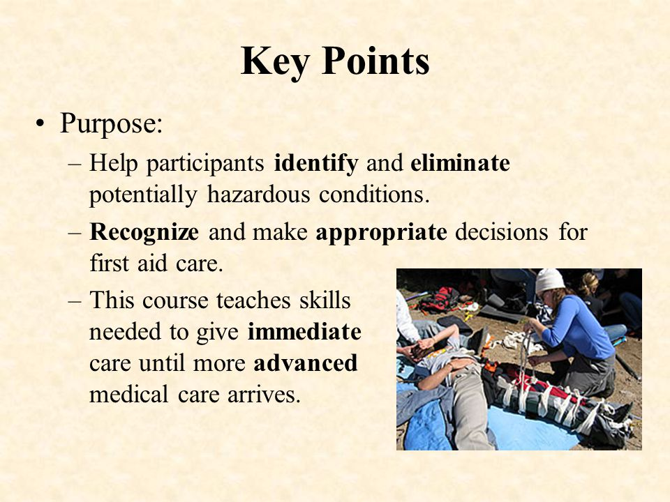 Key Points Purpose: Help participants identify and eliminate potentially hazardous conditions.