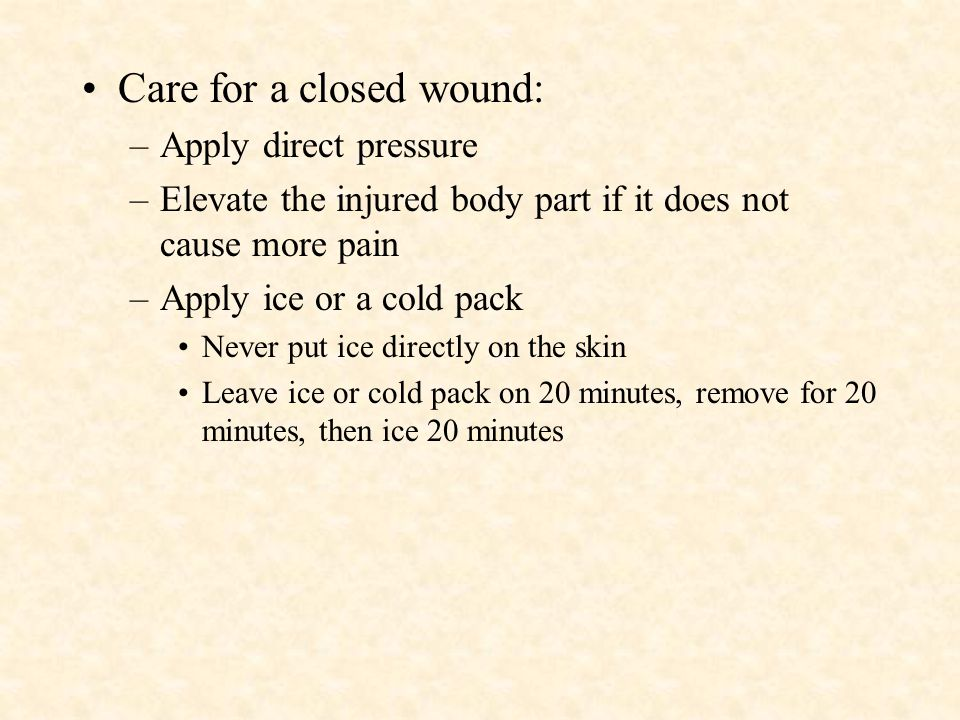Care for a closed wound: