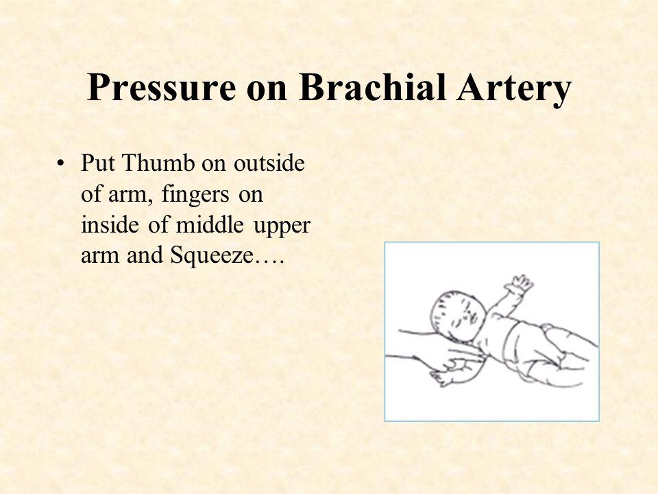 Pressure on Brachial Artery