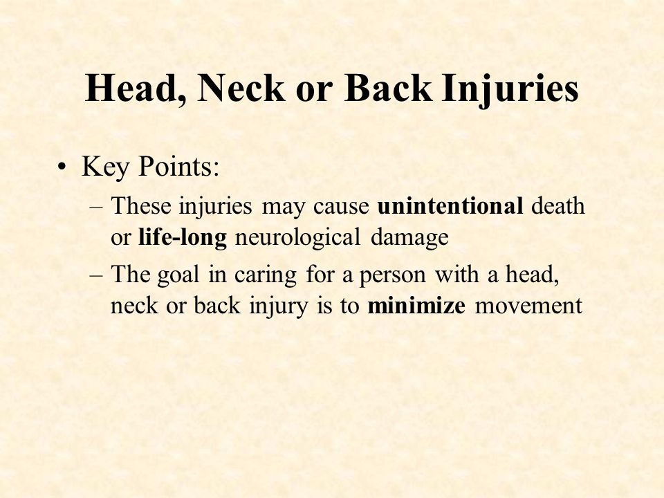 Head, Neck or Back Injuries