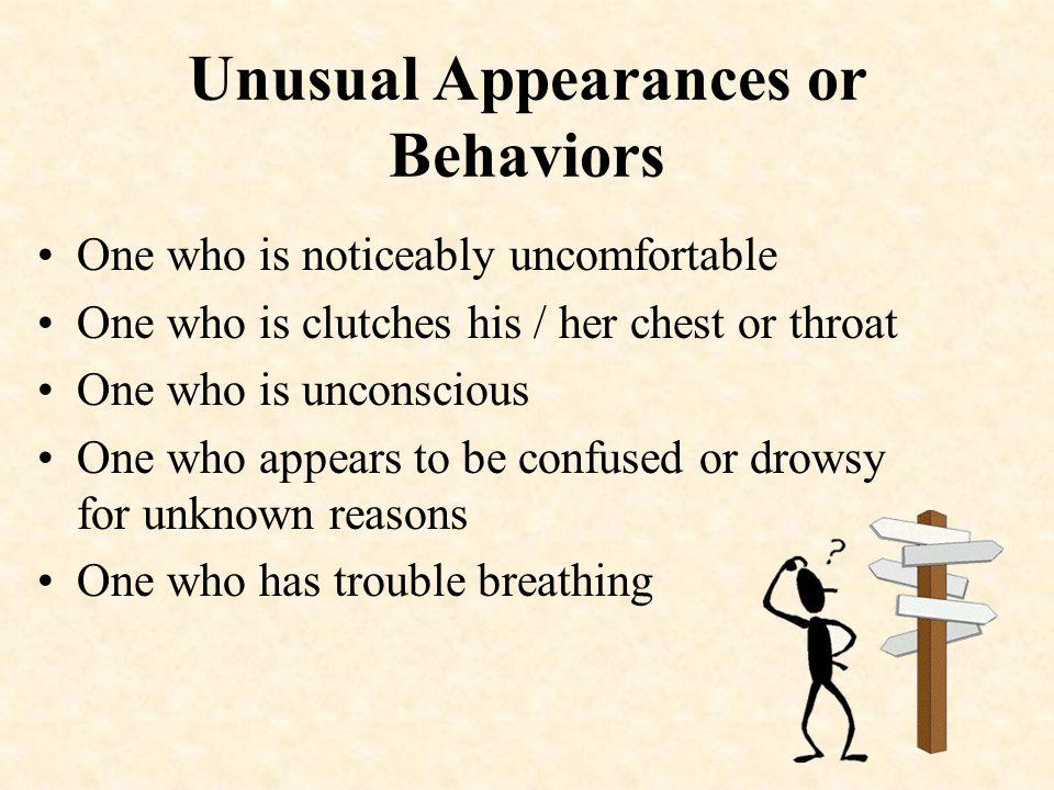 Unusual Appearances or Behaviors