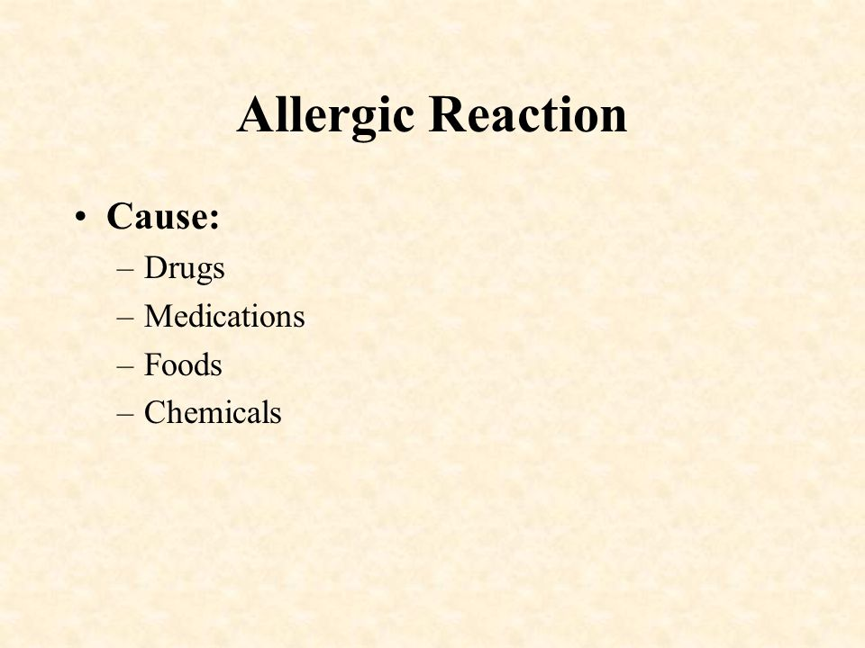 Allergic Reaction Cause: Drugs Medications Foods Chemicals