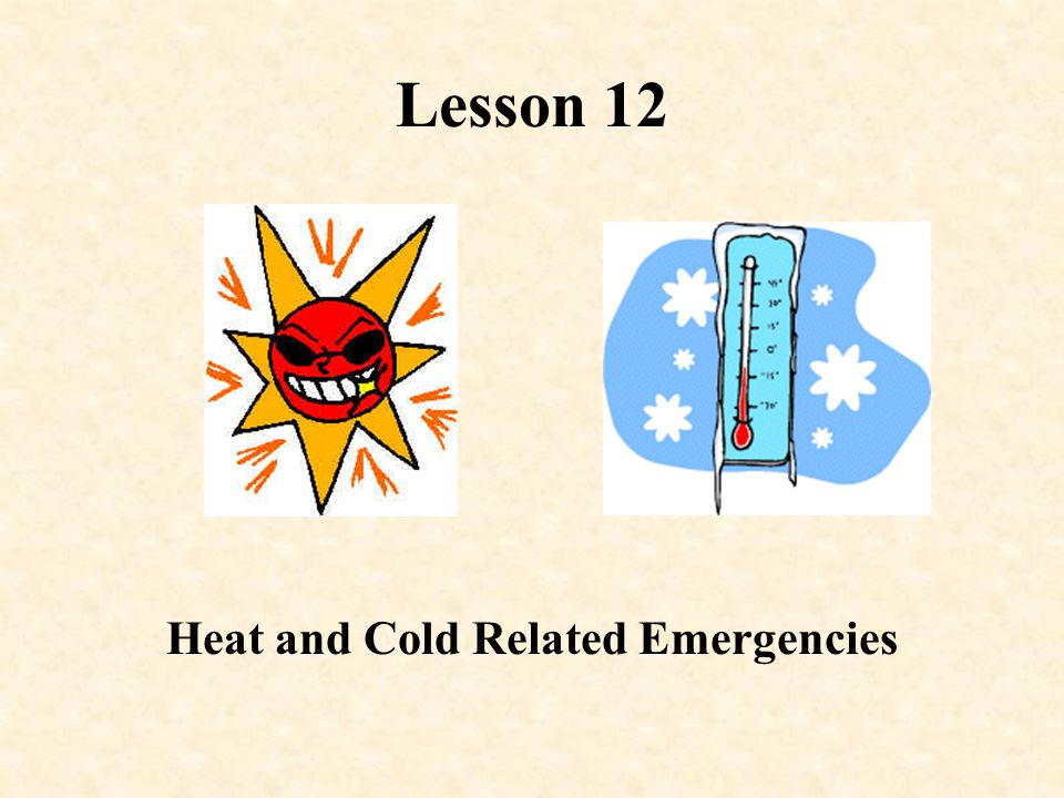 Heat and Cold Related Emergencies