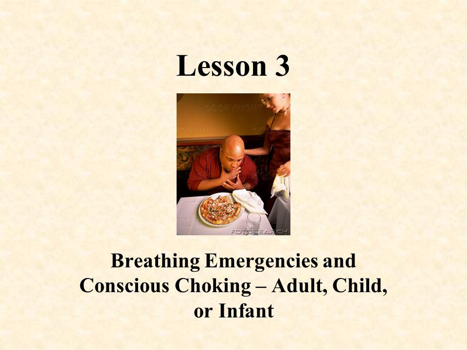 Breathing Emergencies and Conscious Choking – Adult, Child, or Infant