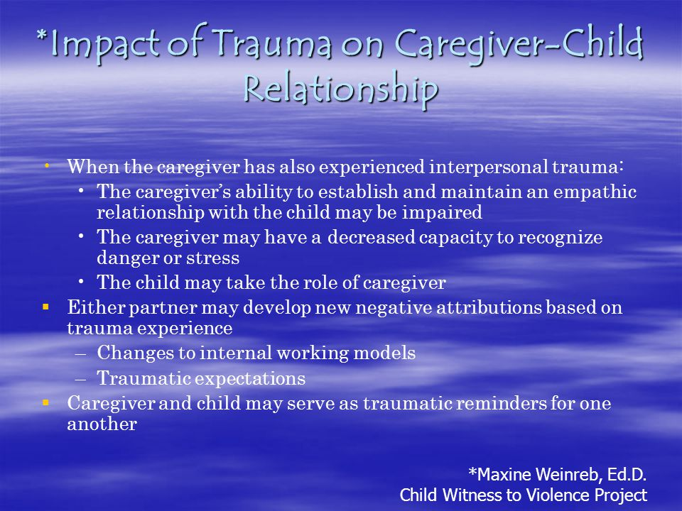 *Impact of Trauma on Caregiver-Child Relationship
