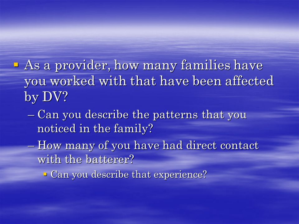 As a provider, how many families have you worked with that have been affected by DV