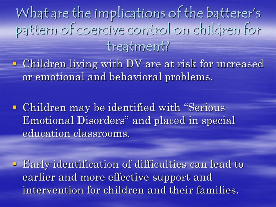 What are the implications of the batterer's pattern of coercive control on children for treatment