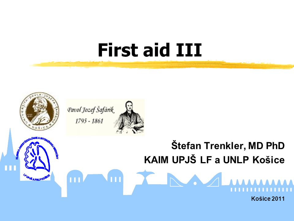Štefan Trenkler, MD PhD KAIM UPJŠ LF a UNLP Košice Košice 2011