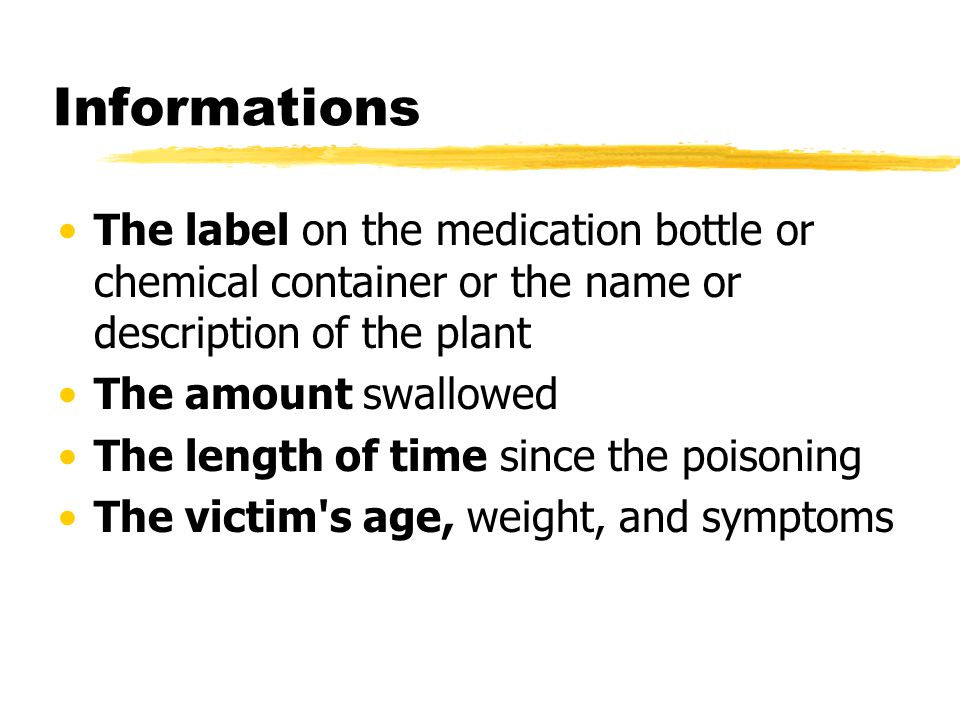 Informations The label on the medication bottle or chemical container or the name or description of the plant.