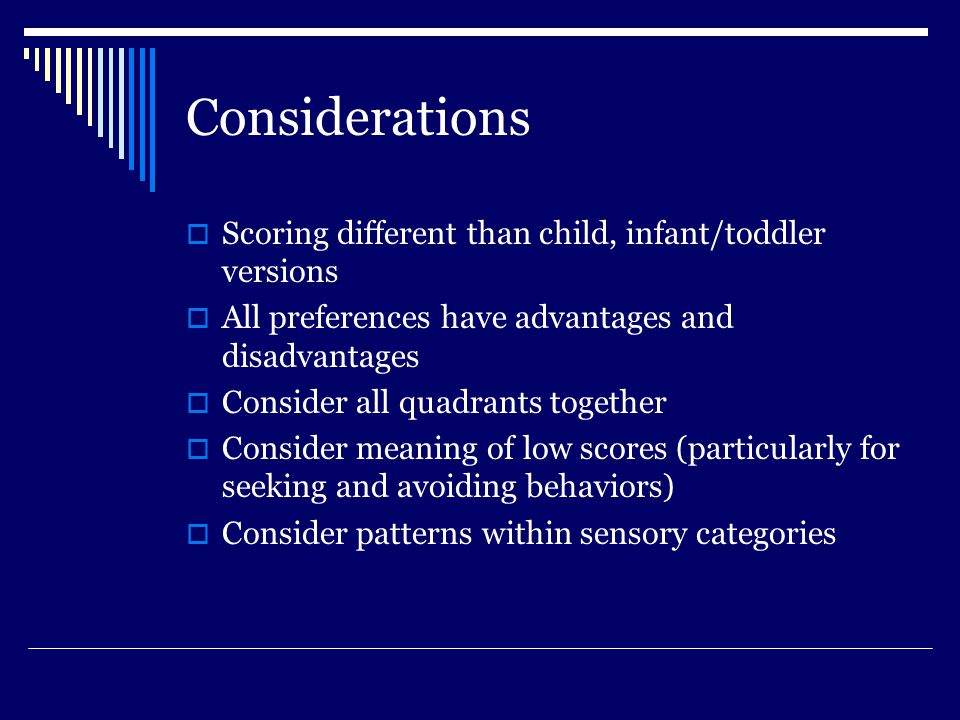 Considerations Scoring different than child, infant/toddler versions
