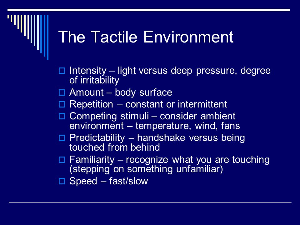 The Tactile Environment