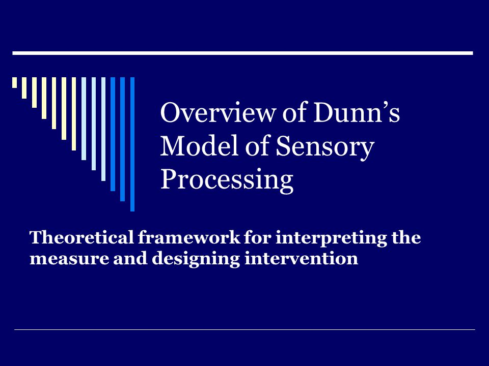 Overview of Dunn's Model of Sensory Processing