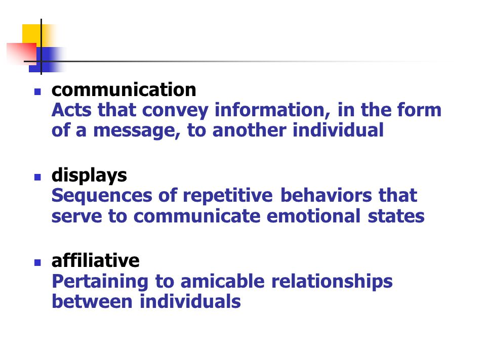 communication Acts that convey information, in the form of a message, to another individual