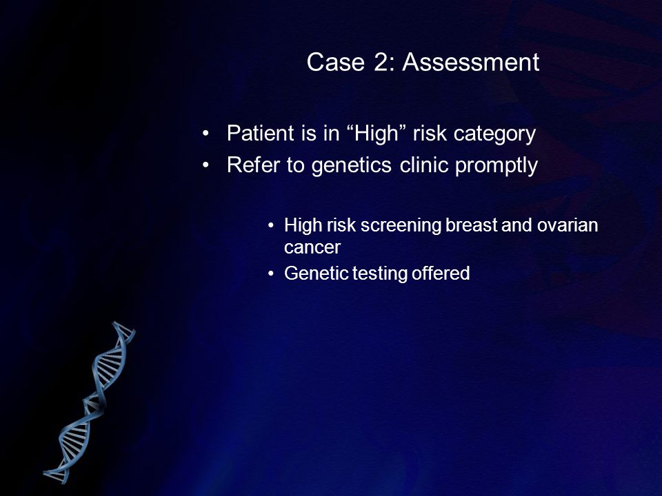Case 2: Assessment Patient is in High risk category