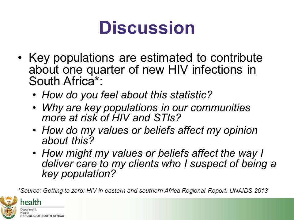 Discussion Key populations are estimated to contribute about one quarter of new HIV infections in South Africa*:
