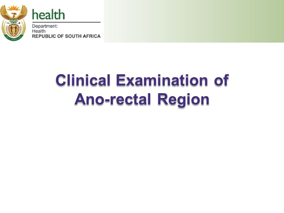 Clinical Examination of Ano-rectal Region