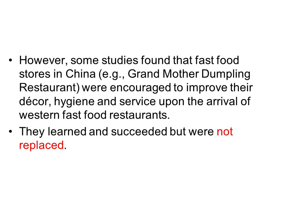 However, some studies found that fast food stores in China (e. g