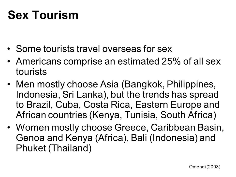 Sex Tourism Some tourists travel overseas for sex