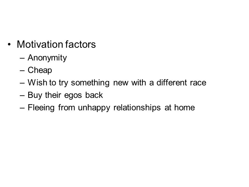 Motivation factors Anonymity Cheap
