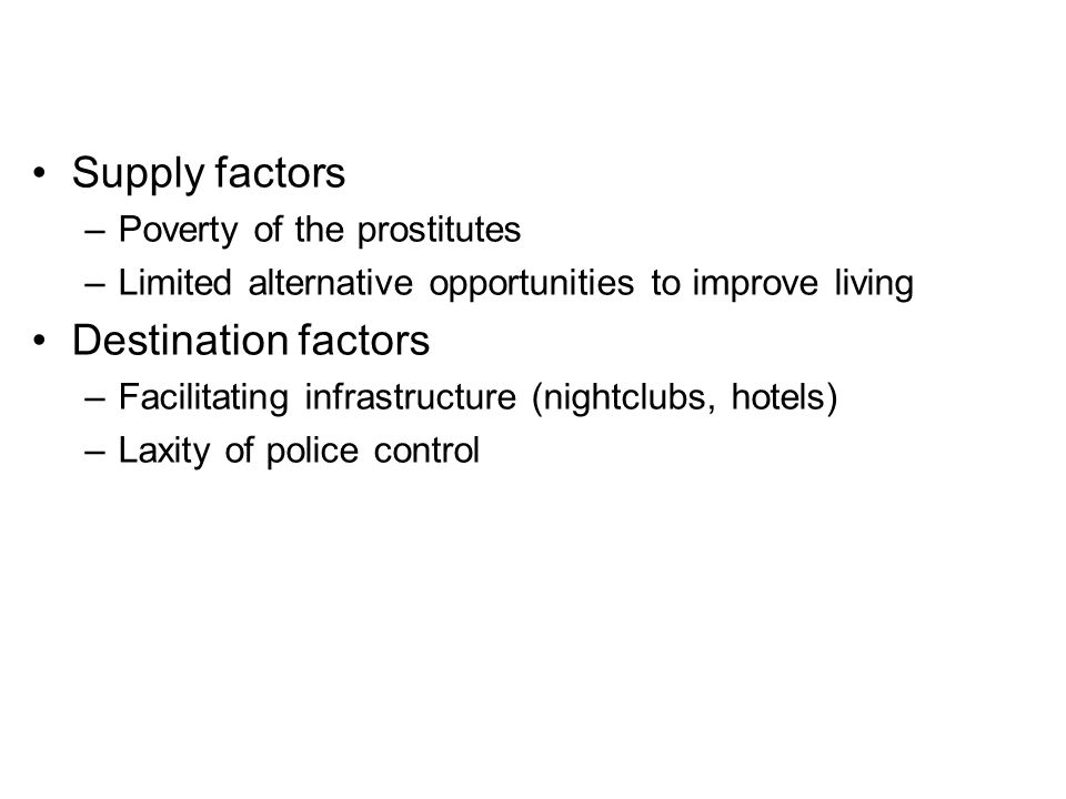 Supply factors Destination factors Poverty of the prostitutes