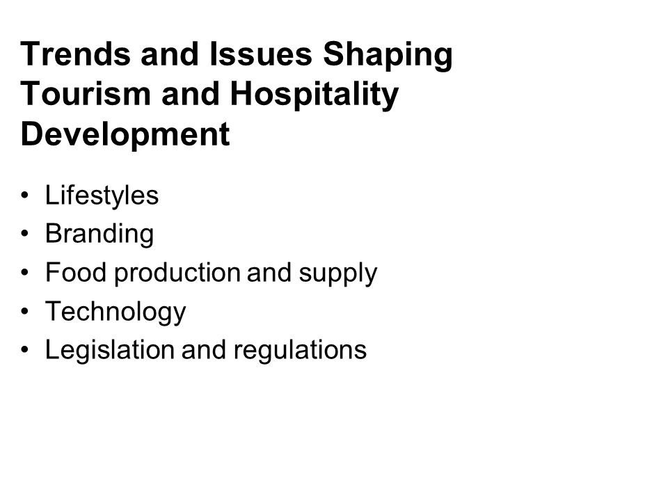 Trends and Issues Shaping Tourism and Hospitality Development