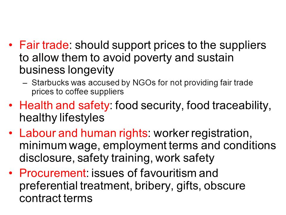 Fair trade: should support prices to the suppliers to allow them to avoid poverty and sustain business longevity