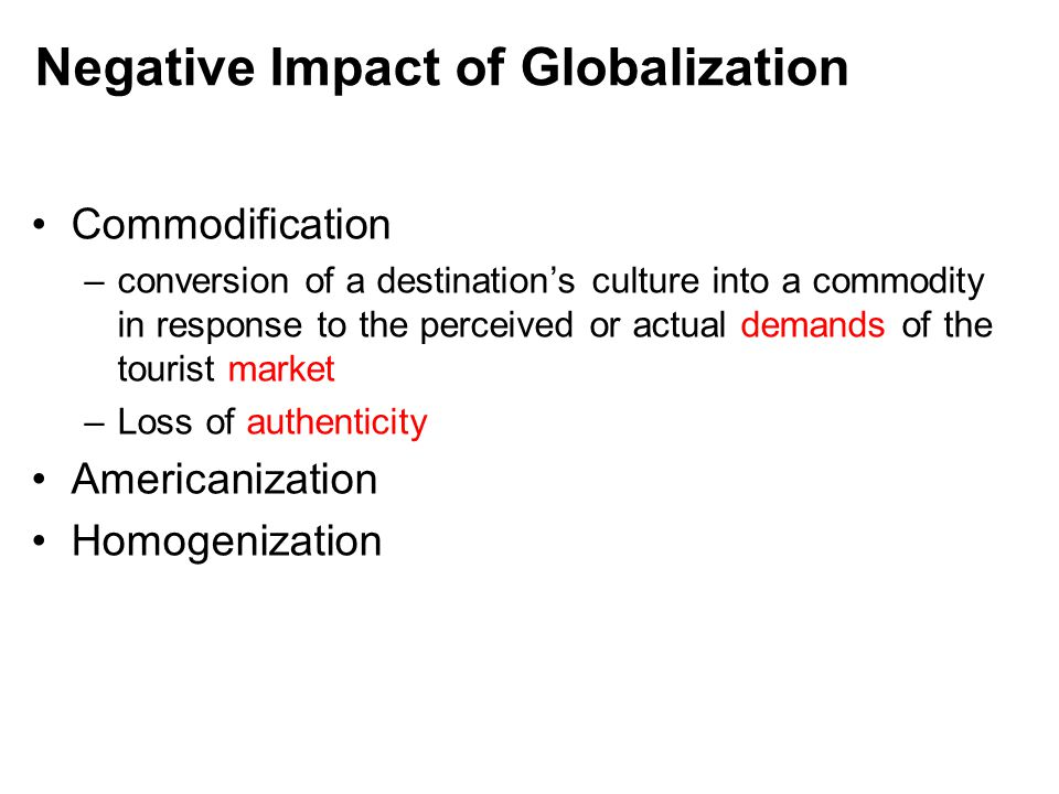 the positive and negative impacts of cultural commodification Asia pacific journal of tourism research  in tourism as cultural commodification in v  both positive and negative cultural impacts in a.
