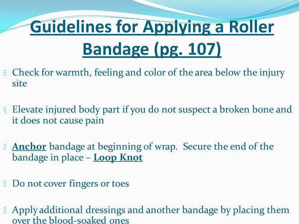 Guidelines for Applying a Roller Bandage (pg. 107)