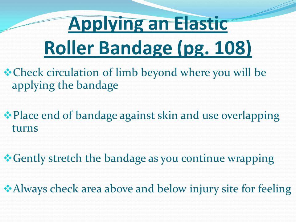 Applying an Elastic Roller Bandage (pg. 108)