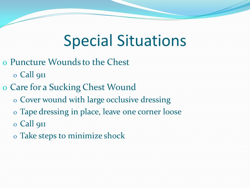 Special Situations Puncture Wounds to the Chest