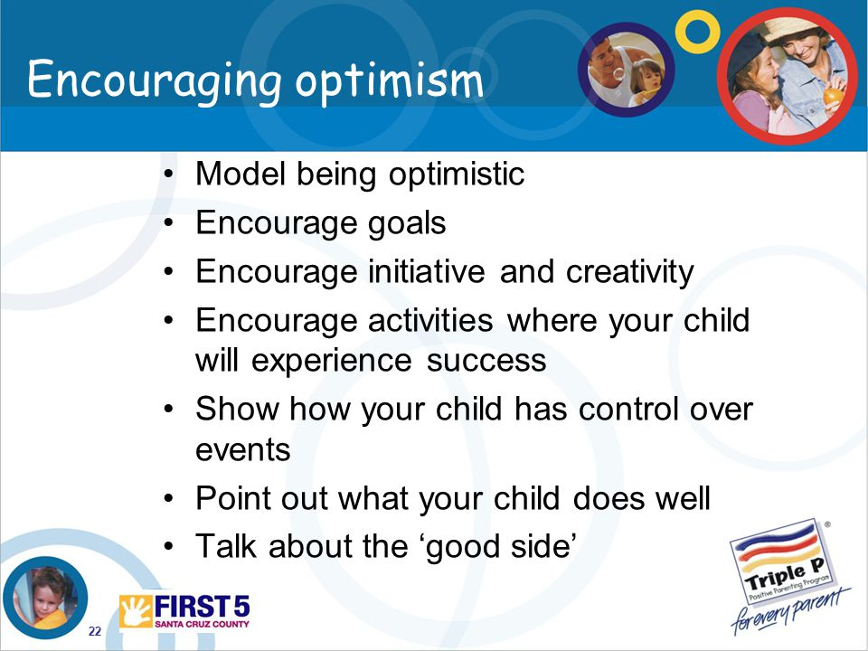 Encouraging optimism Model being optimistic Encourage goals