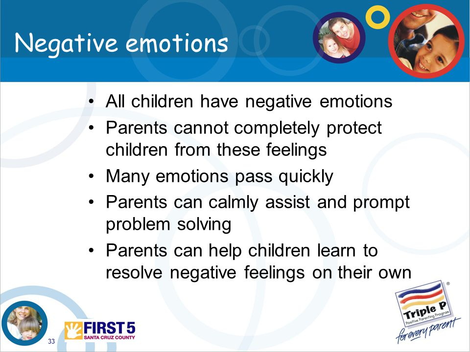Negative emotions All children have negative emotions