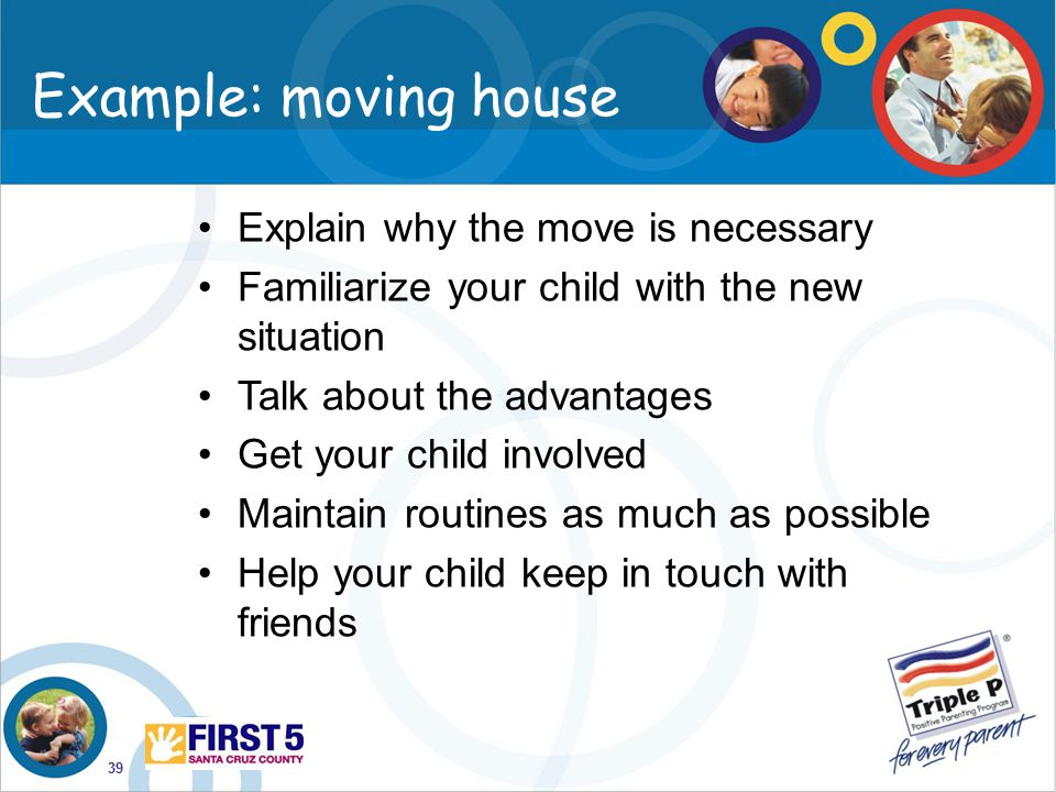 Example: moving house Explain why the move is necessary